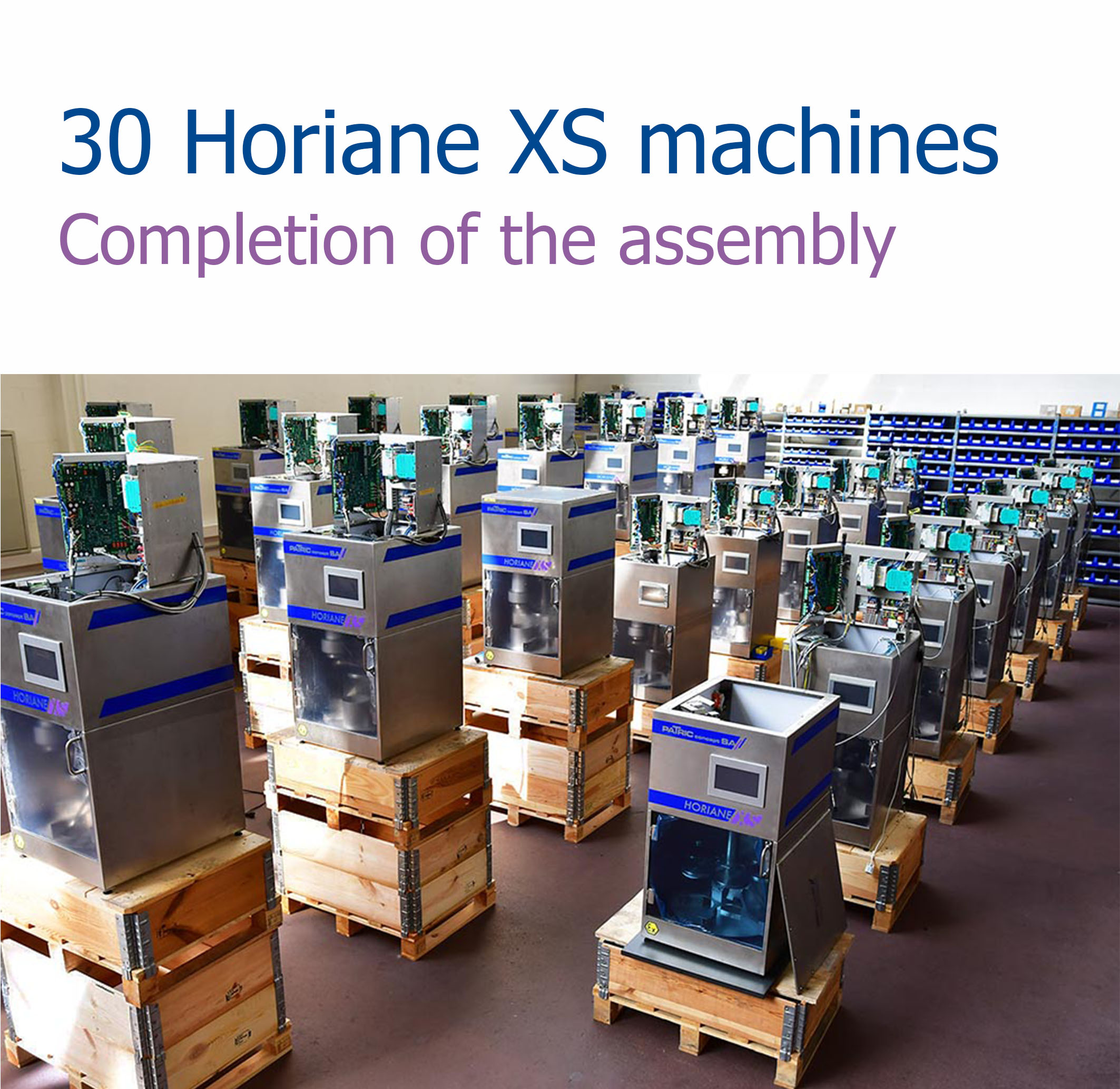 Horiane XS assembly completion of 30  machines